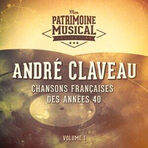 Chansons françaises des années 40 : André Claveau, Vol. 1