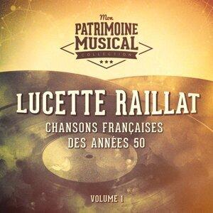 Chansons françaises des années 50 : Lucette Raillat, Vol. 1