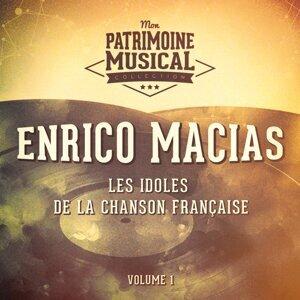 Les idoles de la chanson française : Enrico Macias, Vol. 1