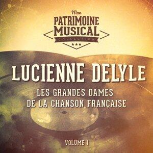 Les grandes dames de la chanson française : Lucienne Delyle, Vol. 1