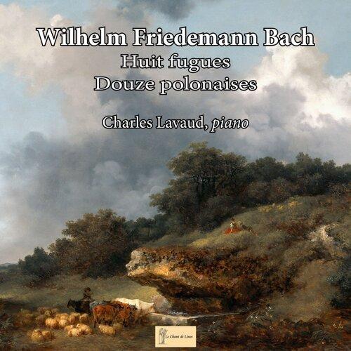 W.F. Bach: Huit fugues / Douze polonaises