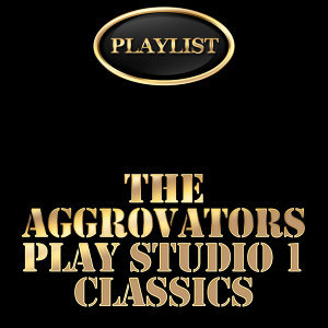 The Aggrovators Plays Studio 1 Classics Playlist