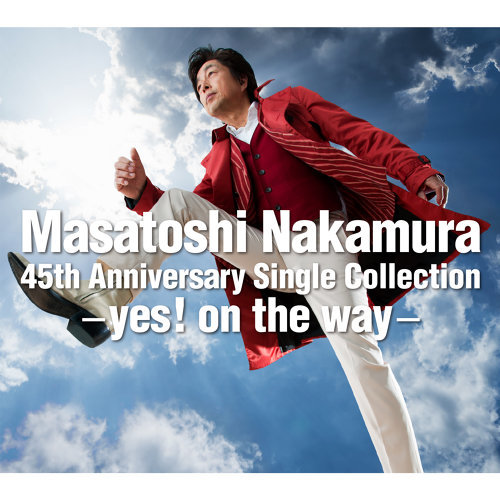 Masatoshi Nakamura 45th Anniversary Single Collection - yes! on the way -
