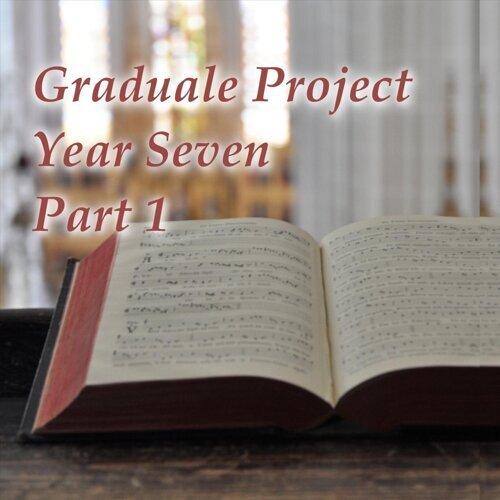 Graduale Project Year 7, Pt. 1