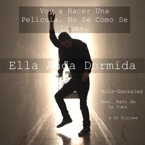 Ella Anda Dormida (feat. Rafo de la Cuba & DJ Pillows)