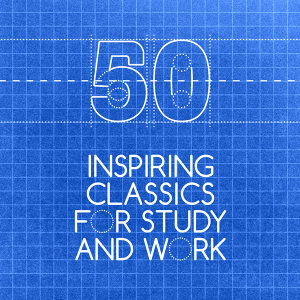 50 Inspiring Classics for Study and Work