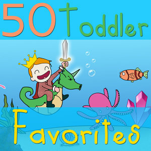 50 Toddler Favorites
