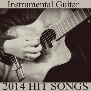Instrumental Guitar: 2014 Hit Songs