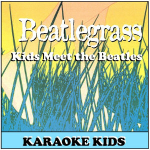 Beatlegrass Kids Karaoke
