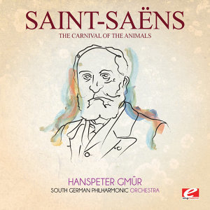 Saint-Saëns: The Carnival of Animals (Digitally Remastered)