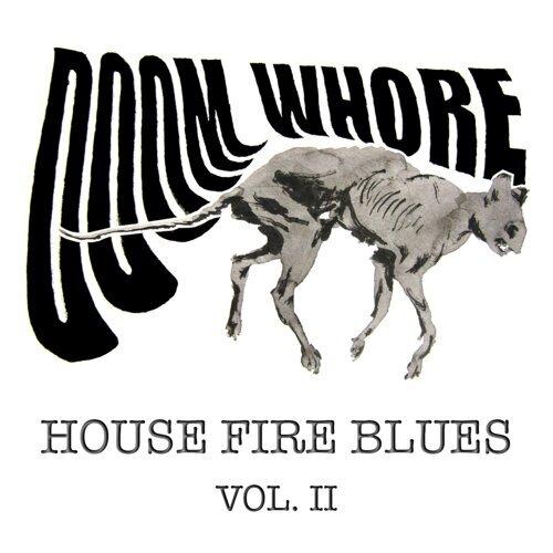 House Fire Blues Vol. II