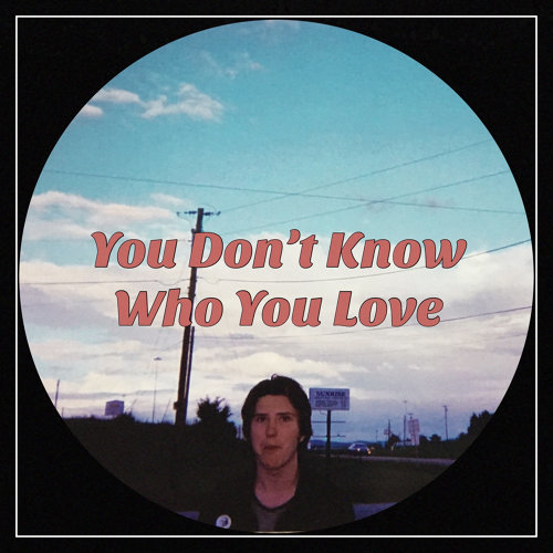 You Don't Know Who You Love