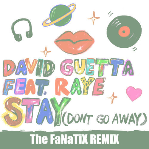 Stay (Don't Go Away) [feat. Raye] - The FaNaTiX Remix