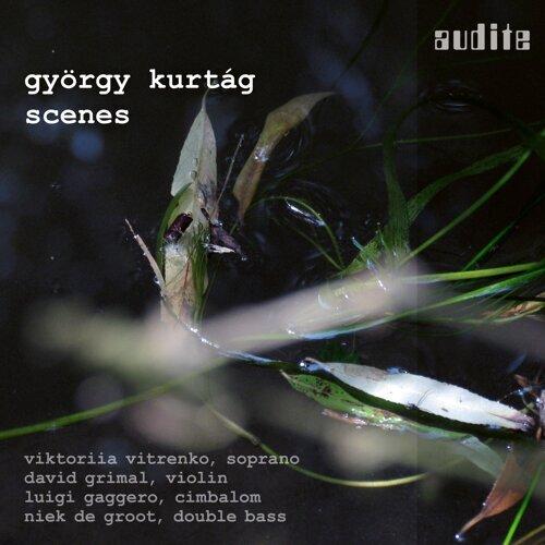 György Kurtág: Scenes