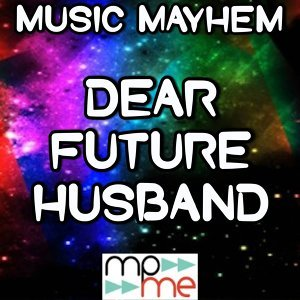 Dear Future Husband - Tribute to Meghan Trainor