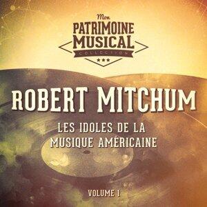 Les idoles de la musique américaine : Robert Mitchum, Vol. 1