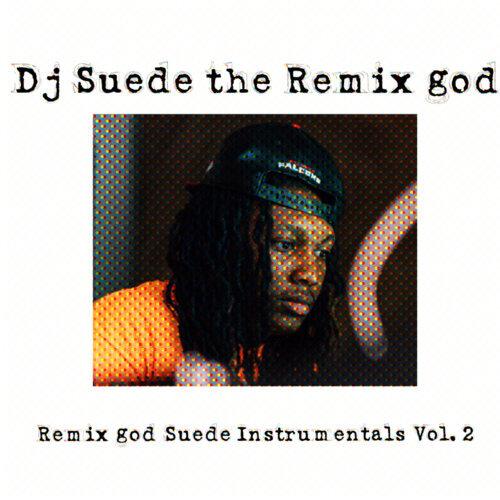 Remix God Suede Instrumentals, Vol. 2