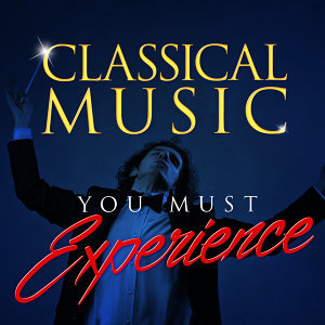 Classical Music You Must Experience