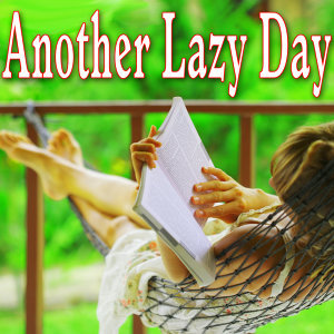 Another Lazy Day