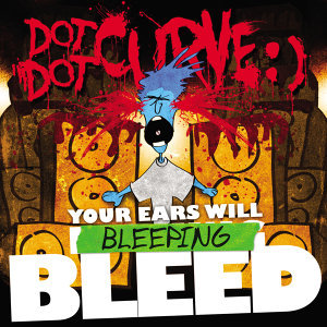 Your Ears Will Bleeping Bleed