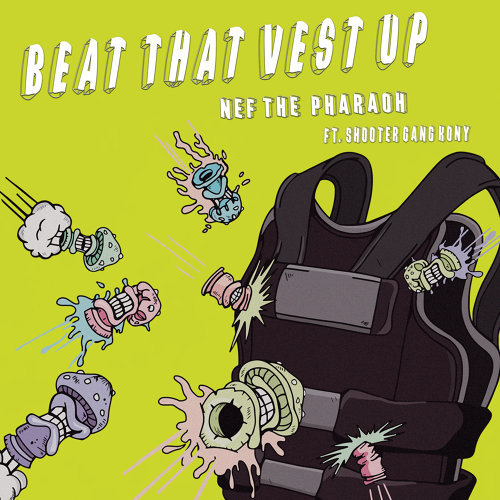 Beat That Vest Up (feat. Shootergang Kony)