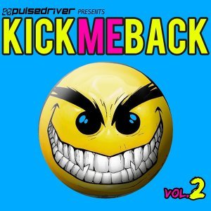 Kick Me Back, Vol. 2 - Pulsedriver Presents