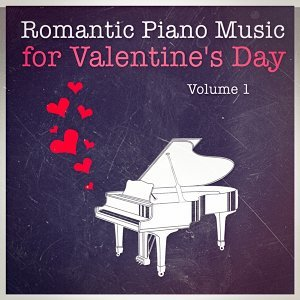 Romantic Piano Music for Valentine's Day, Vol. 1