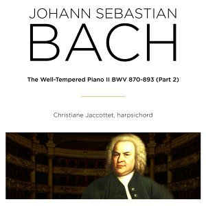Bach: The Well Tempered Piano II, BWV 970 - 893, Pt. 2