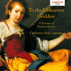 To the Unknown Goddess - A Portrait of Barbara Strozzi