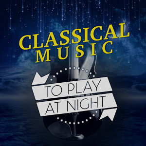 Classical Music to Play at Night