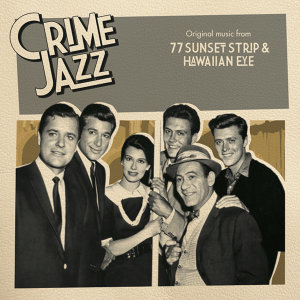 77 Sunset Strip & Hawaiian Eye (Jazz on Film ...Crime Jazz, Vol. 1)