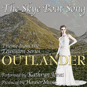 "The Skye Boat Song (From ""Outlander"")"