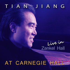 Tian Jiang | Live in Zankel Hall | At Carnegie Hall