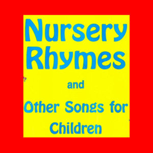 Nursery Rhymes & Other Songs for Children