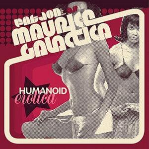 Maurice Galactica Humanoid Erotica