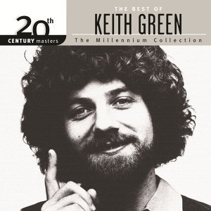 20th Century Masters - The Millennium Collection: The Best Of Keith Green
