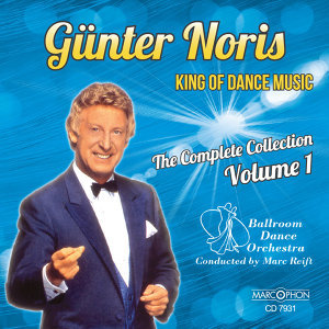 "Günter Noris ""King of Dance Music"" The Complete Collection Volume 1"