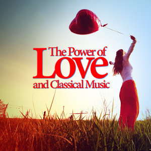 The Power of Love and Classical Music