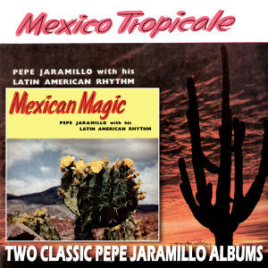 Mexico Troplicale/Mexican Magic