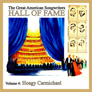 The Great American Songwriters Hall of Fame, Vol. 4: Hoagy Carmichael