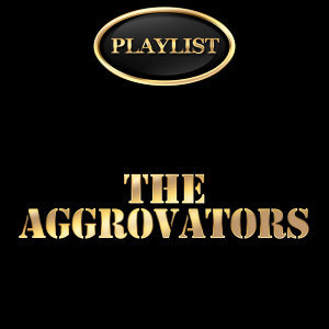 The Aggrovators Playlist