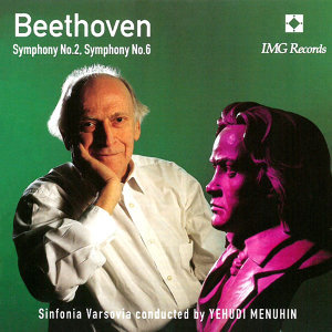 Beethoven: Symphonies Nos. 2 & 6