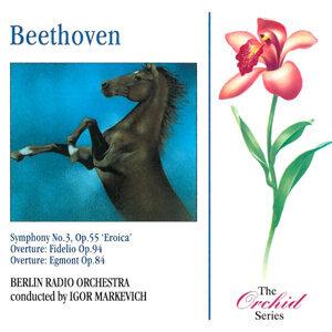 Beethoven: Symphony No. 3 - Fidelio Overture - Egmont Overture