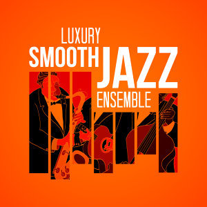 Luxury Smooth Jazz Ensemble