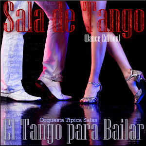 Sala de Tango: El Tango para Bailar (Dance Edition)