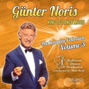 "Günter Noris ""King of Dance Music"" The Complete Collection Volume 3"