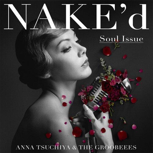 NAKE'd ~Soul Issue~
