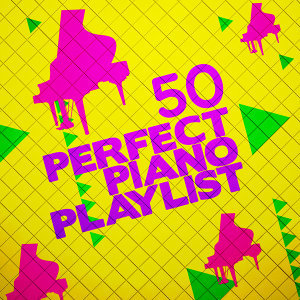 50 Perfect Piano Playlist