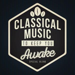 Classical Music to Keep You Awake