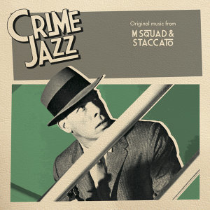 M Squad & Staccato (Jazz on Film ....Crime Jazz, Vol. 2)